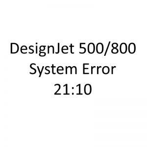 HP Designjet 500 / 800 System error 21:10